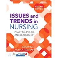 Issues and Trends in Nursing by Roux, Gayle, Ph.D.; Halstead, Judith A., Ph.D., R.N., 9781284104899