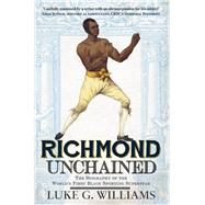 Richmond Unchained by Williams, Luke G.; Von Eeden, Trevor, 9781445644899