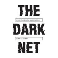 The Dark Net by BARTLETT, JAMIE, 9781612194899