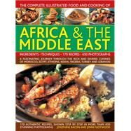 The Complete Illustrated Food and Cooking of Africa & the Middle East by Bacon, Josephine; Fleetwood, Jenni, 9781780194899