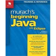 Murach's Beginning Java With Eclipse by Murach, Joel; Urban, Michael, 9781890774899