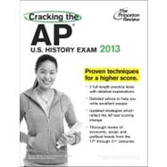 Cracking the AP U. S. History Exam, 2013 Edition by PRINCETON REVIEW, 9780307944900