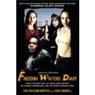 Freedom Writers Diary : How a Teacher and 150 Teens Used Writing to Change Themselves and the World Around Them by THE FREEDOM WRITERSGRUWELL, ERIN, 9780767924900