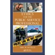 Ethics for the Public Service Professional by Dutelle, M. F. S.; Aric W., 9781439824900