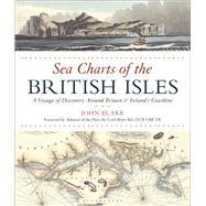 Sea Charts of the British Isles by Blake, John, 9781472944900