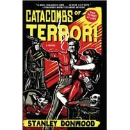 Catacombs of Terror! by Donwood, Stanley, 9781507204900