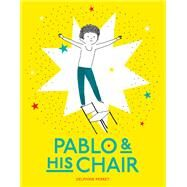 Pablo & His Chair by Perret, Delphine, 9781616894900