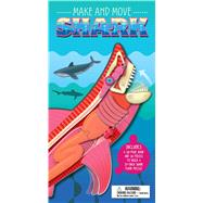 Make and Move: Shark by Green, Jen, 9781626864900