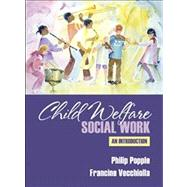 Child Welfare Social Work by Popple, Philip R.; Vecchiolla, Francine, 9780205274901