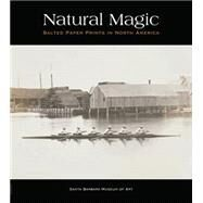 Natural Magic by Volpe, Lisa; Lord, Russell; Bear, Jordan; Feinberg, Larry J.; Davis, Keith F., 9780295994901