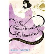 The Time-traveling Fashionista and Cleopatra, Queen of the Nile by Turetsky, Bianca, 9780316224901