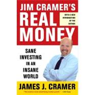 Jim Cramer's Real Money Sane Investing in an Insane World by Cramer, James J., 9780743224901