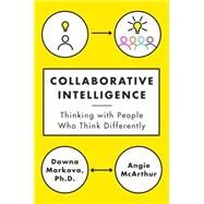 Collaborative Intelligence by MARKOVA, DAWNAMCARTHUR, ANGIE, 9780812994902