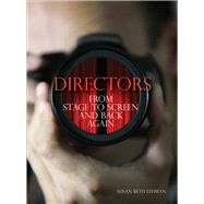 Directors : From Stage To Screen And Back Again