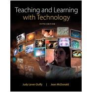 Teaching and Learning with Technology, Fifth Edition by Judy  Lever-Duffy;   Jean B. McDonald, 9780132824903