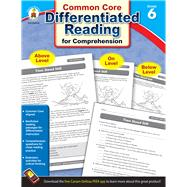 Differentiated Reading for Comprehension, Grade 6 by Carson-Dellosa Publishing Company, Inc., 9781483804903