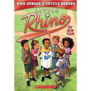My New Team (Little Rhino #1) by Howard, Ryan; Howard, Krystle; Madrid, Erwin, 9780545674904