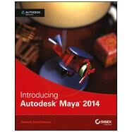 Introducing Autodesk Maya 2014 Autodesk Official Press by Derakhshani, Dariush, 9781118574904