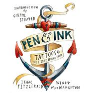 Pen & Ink Tattoos and the Stories Behind Them by MacNaughton, Wendy; Fitzgerald, Isaac, 9781620404904