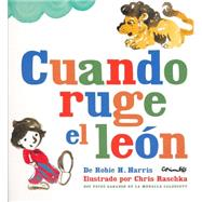Cuando ruge el león / When lions roar by Harris, Robie H.; Raschka, Christopher, 9788484704904