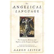 The Complete History and Mythos of the Tongue of Angels by Leitch, Aaron, 9780738714905