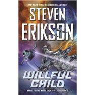 Willful Child by Erikson, Steven, 9780765374905