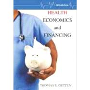 Health Economics and Financing by Getzen, Thomas E., 9781118184905