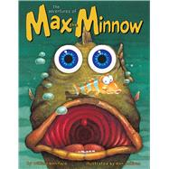 The Adventures of Max the Minnow by Boniface, William; Sullivan, Don, 9781449464905
