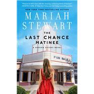The Last Chance Matinee by Stewart, Mariah, 9781501144905
