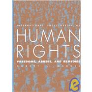 International Encyclopedia of Human Rights : Freedoms, Abuses and Remedies by Maddex, Robert L., 9781568024905