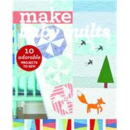 Make Baby Quilts by C&t Publishing, 9781617454905