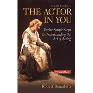 Actor In You Twelve Simple Steps to Understanding the Art of Acting, The by Benedetti, Robert, 9780205914906