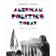 American Politics Today by Bianco, William T.; Canon, David T., 9780393264906