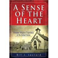 A Sense of the Heart by Leonard, Bill J., 9781426754906