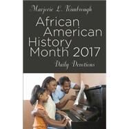 African American History Month Daily Devotions 2017 by Kimbrough, Marjorie L., 9781501824906