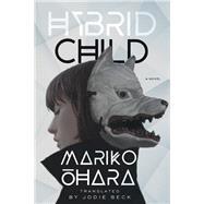 Hybrid Child by Ohara, Mariko; Beck, Jodie, 9781517904906