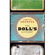 The Doll's Alphabet by Grudova, Camilla, 9781566894906