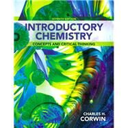 Introductory Chemistry: Concepts and Critical Thinking, 7/e by CORWIN, 9780321804907