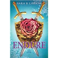 Endure (Defy, Book 3) by Larson, Sara B., 9780545644907