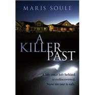 A Killer Past by Soule, Maris, 9780719814907