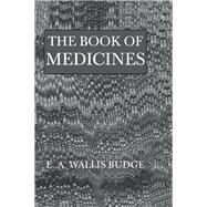 Book Of Medicines by Budge,E.A. Wallis, 9781138964907