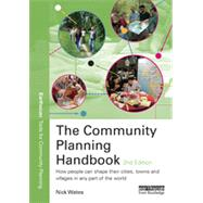 The Community Planning Handbook: How people can shape their cities, towns & villages in any part of the world by Wates; Nick, 9781844074907