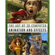 The Art of 3D Computer Animation and Effects by Kerlow, Isaac V., 9780470084908