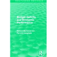 Budget Deficits and Economic Performance (Routledge Revivals) by Burdekin; Richard C. K., 9781138884908