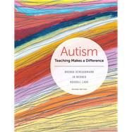 Autism Teaching Makes a Difference by Scheuermann, Brenda; Webber, Jo; Lang, Russell, 9781337564908