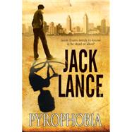 Pyrophobia: A Thriller by Lance, Jack, 9780727884909