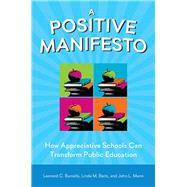A Positive Manifesto by Burrello, Leonard C.; Beitz, Linda M.; Mann, John L., 9780996864909
