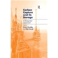 Carbon Capture and its Storage: An Integrated Assessment by Gough,Clair;Shackley,Simon, 9781138254909