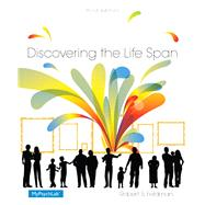 Discovering the Life Span Plus NEW MyPsychLab with Pearson eText -- Access Card Package by Feldman, Robert S., Ph.D., 9780133814910