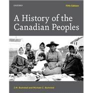 A History of the Canadian Peoples by Bumsted, J. M.; Bumsted, Michael C., 9780199014910